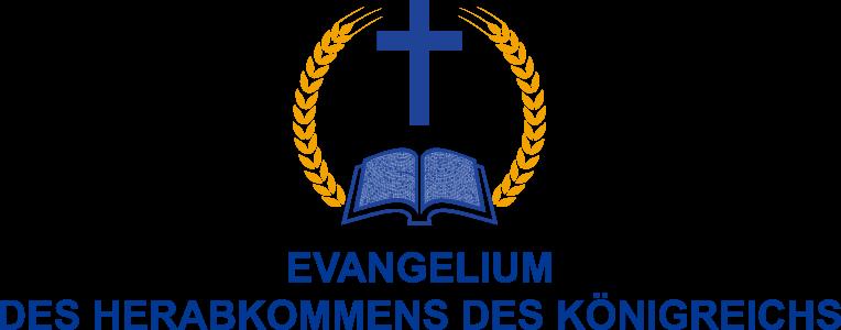 EVANGELIUM DES HERABKOMMENS DES KÖNIGREICHS