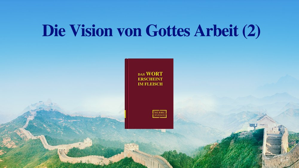 Die Vision von Gottes Werk (2)