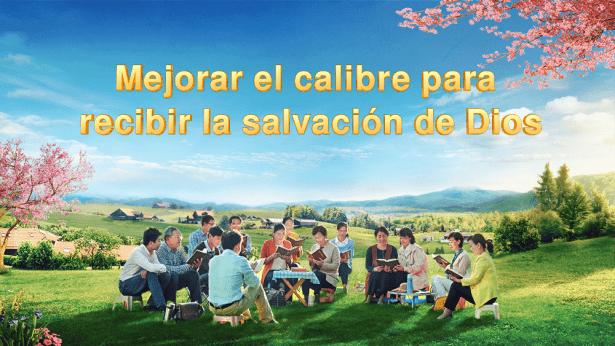 Elevar el calibre es en aras de recibir la salvación de Dios