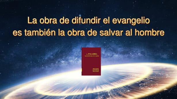 La obra de esparcir el evangelio también es la obra de salvar al hombre