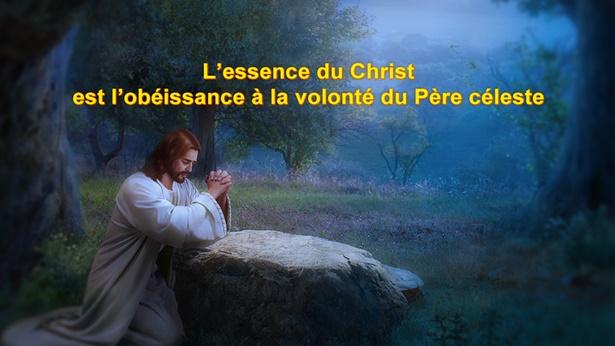 L'essence du Christ est l'obéissance à la volonté du Père céleste