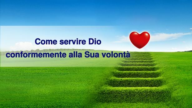 Come servire Dio conformemente alla Sua volontà