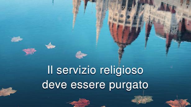 Il servizio religioso deve essere purgato